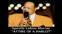 F.G.H.T. REWOUND  APOSTLE LOBIAS MURRAY  THE ATTIRE OF A HARLOT