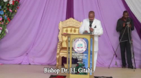 Bishop JJ Gitahi - Muriithi Uria Wama Pt 1.mp4