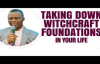 TAKING DOWN WITCHCRAFT FOUNDATIONS 2018 - DR DK OLUKOYA MFM.mp4