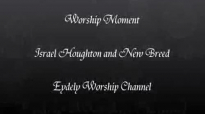 HOSANNA BE LIFTED HIGHER Israel Houghton and New Breed BY EYDELY WORSHIP CHANNEL YouTube