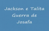 Jackson e Talita  Guerra de Josaf