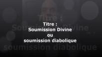 Soumission Divine ou soumission diabolique, me soumettre à DIEU, résister au dia.mp4