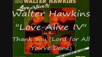 Walter Hawkins - Thank You Lord (for all you've done).flv