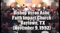 Arch Bishop Veron Ashe  1992 Faith Impact Baytown, TX Testimony.mp4
