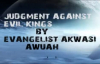Judgement Against Evil Kings By Evangelist Akwasi Awuah