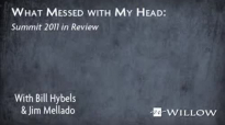 What Messed with My Head_ Bill Hybels on The 2011 Summit.flv