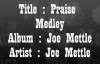 Joe MettlePraise Medley