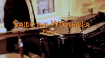SHEREHEKEA SIFA BY SAIDO THE WORSHIPER {NEW SWAHILI GOSPEL MUSIC}.mp4