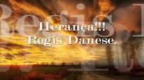Herana!  Regis Danese