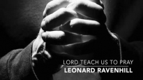 Lord Teach us to Pray  Leonard Ravenhill