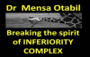 Pastor Mensa Otabil Breaking the Spirit of INFERIORITY COMPLEX (06