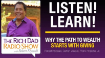 Hear Why The Path To Wealth Starts With Giving – Robert Kiyosaki, Darren Weeks, .mp4