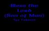 Bless the Lord (Son of Man) (Lyrics) - Tye Tribbett.flv