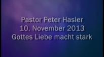 Peter Hasler - Gottes Liebe macht stark - 10.11.2013.flv