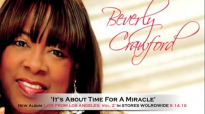 NEW 2013 Beverly Crawford 'Its About Time For A Miracle.flv