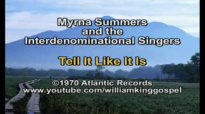 Myrna Summers and the Interdenominational Singers - Tell It Like It Is (Vinyl 1970).flv