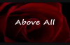 ABOVE ALL by Michael W Smith Lyrics.flv
