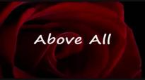 ABOVE ALL by Michael W Smith Lyrics.flv