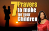 7 prayers to make for your children