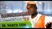 Dr. Marcel Ezeh - Ndi Ogaranya Transformers - Nigerian Gospel Music.mp4