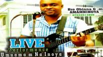 Bro. Obinna G.M. Amamninoya _ Live Performance (UMUAMAM NA INOYA) _ Latest 2019 .mp4