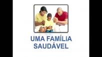 Uma Família Saudável - Pr Josué Gonçalves - Pregação 2017 2018.mp4