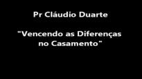 Pastor Cludio Duarte Vencendo as Diferenas no Casamento Completo