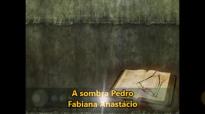 A Sombra de Pedro  Fabiana Anastcio  Playback