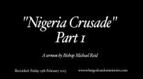 Bishop Michael Reid  Nigeria Crusade  Part 1
