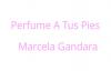 Perfume a Tus pies-Marcela Gandara.mp4