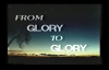 ARCHBISHOP BENSON IDAHOSA - FROM GLORY TO GLORY - PART 1
