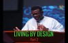 Dr Mensa Otabil _ LIVING BY DESIGN 2.mp4