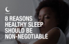 8 reasons healthy sleep should be non-negotiable .mp4