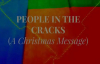 People in the Cracks A Christmas Message by Pastor Ed Lapiz