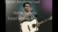 Daniel Amdemichael New Mezmur Geta metamegnaye new.mp4