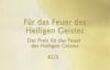 Für das Feuer des Heiligen Geistes - Der Preis für das Feuer #2_3 v. Katharine Siegling.flv