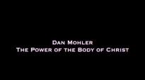 Dan Mohler - The Power of the Body of Christ.mp4