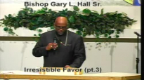 Irresistable Favor (pt.3) - 1.11.15 - West Jacksonville COGIC - Bishop Gary L. Hall Sr.flv