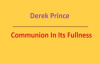 Communion In Its Fullness. Derek Prince. Full audio sermon.3gp