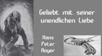 Geliebt mit seiner unendlichen Liebe (Hans Peter Royer).flv