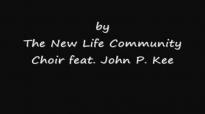 Whats the Verdict  New Life Community Choir feat. John P. Kee