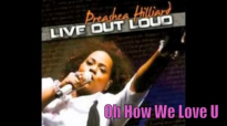 Preashea Hilliard _ Oh How We Love You Prayer.flv