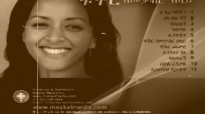 Sofia Shibabaw Wodaje Neh (Amazing Song).mp4