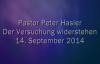 Peter Hasler - Der Versuchung widerstehen - 14.09.2014.flv