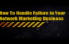 How To Handle Failure in Your Network Marketing Business.mp4