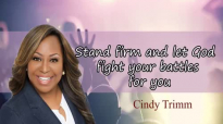 Pastor Cindy Trimm - Stand firm and let God fight your battles for you.mp4