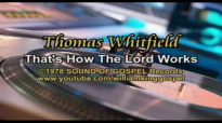 Thomas Whitfield - That's How The Lord Works (Vinyl 1978).flv