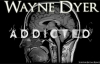 Wayne Dyer - Why Are You Addicted.mp4