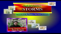 OVERCOMING STORMS  Preached By Pastor Dr Michael Youssef