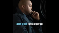 Jason Nelson - Nothing Without You (Lyrics).flv